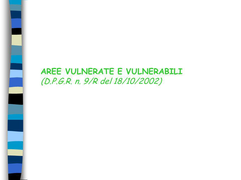 AREE VULNERATE E VULNERABILI (D.P.G.R. n. 9/R del 18/10/2002)