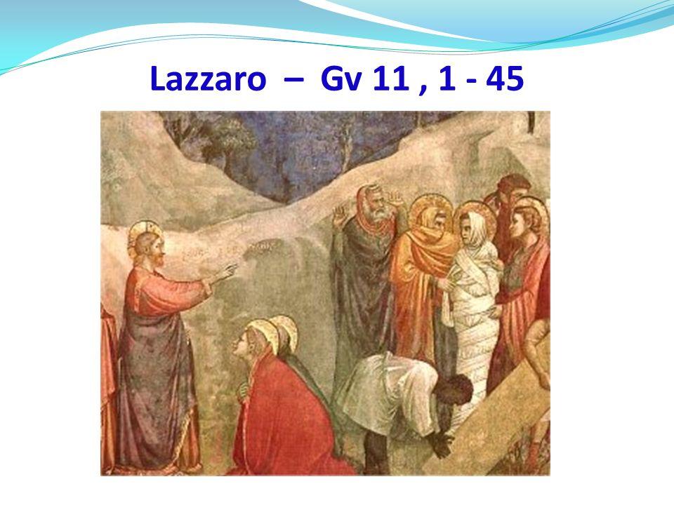 Lazzaro – Gv 11 , 1 - 45