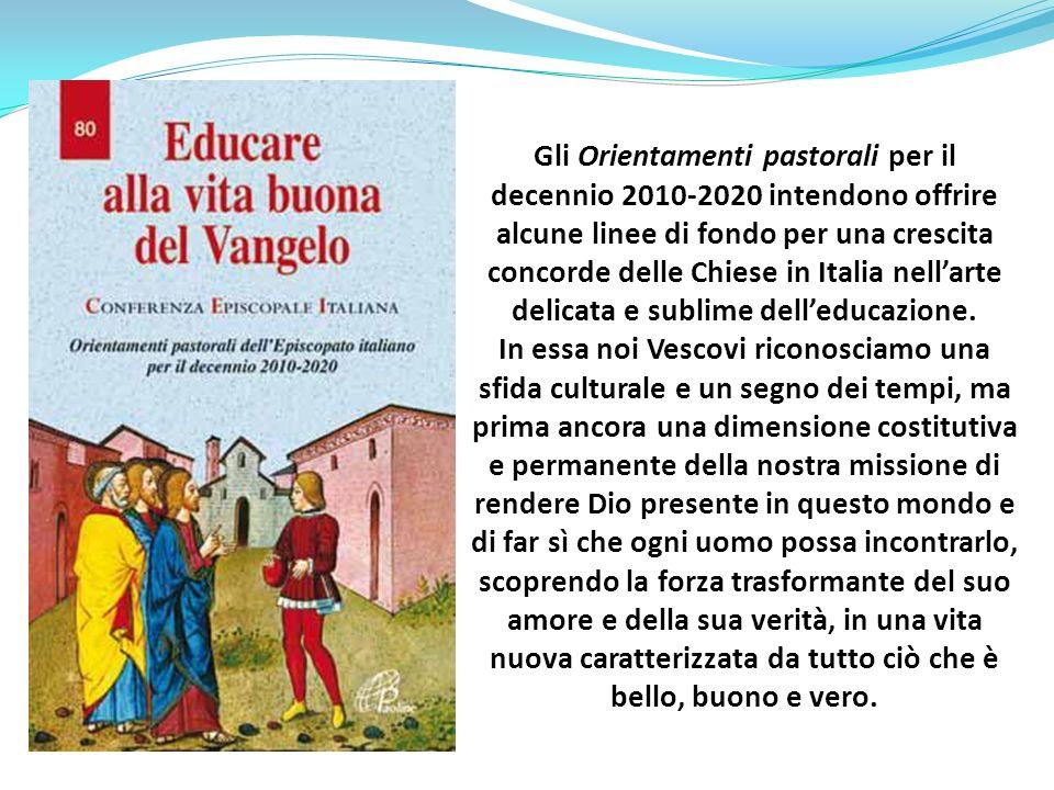Gli Orientamenti pastorali per il decennio 2010-2020 intendono offrire alcune linee di fondo per una crescita concorde delle Chiese in Italia nell'arte delicata e sublime dell'educazione.
