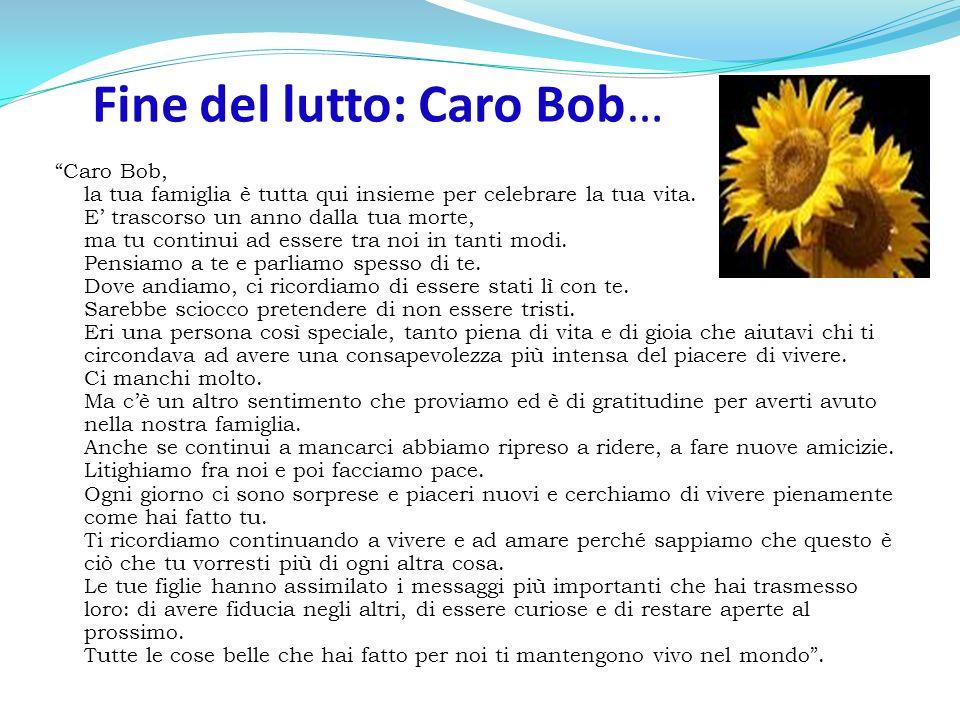 Fine del lutto: Caro Bob…