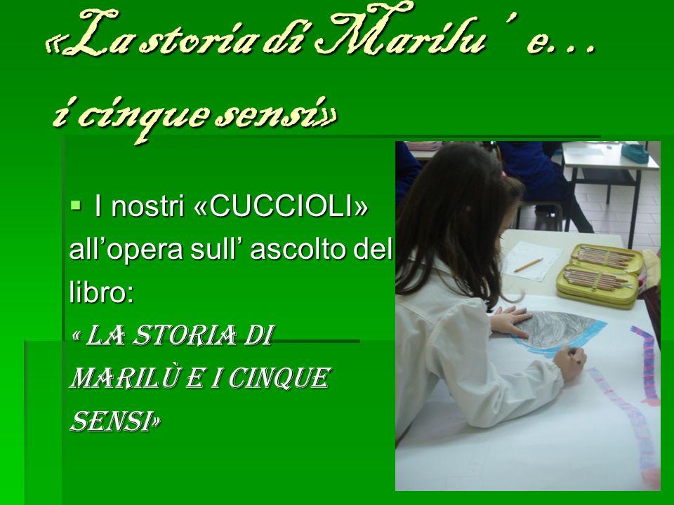 «La storia di Marilu' e… i cinque sensi»