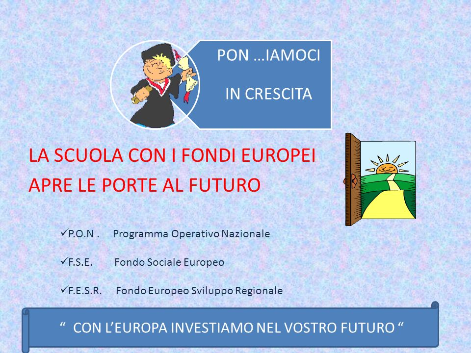 LA SCUOLA CON I FONDI EUROPEI APRE LE PORTE AL FUTURO