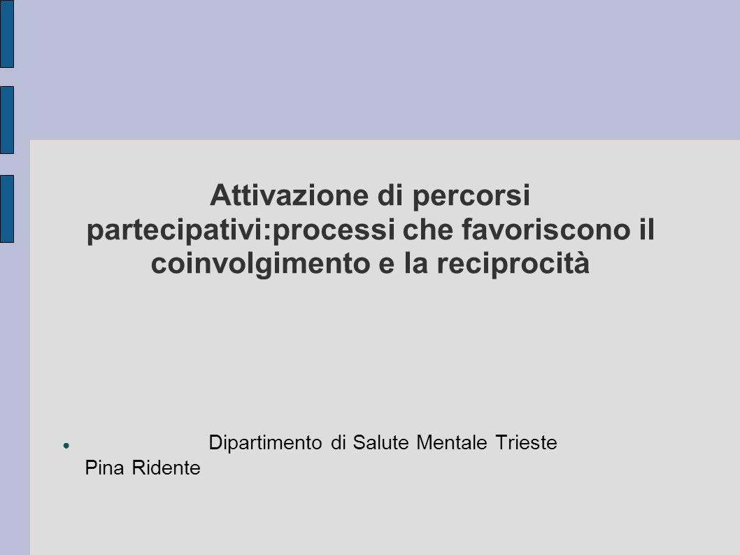 Attivazione di percorsi partecipativi:processi che favoriscono il coinvolgimento e la reciprocità