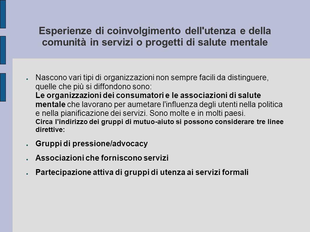 Esperienze di coinvolgimento dell utenza e della comunità in servizi o progetti di salute mentale