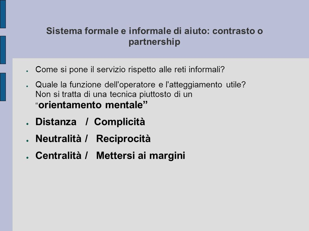 Sistema formale e informale di aiuto: contrasto o partnership