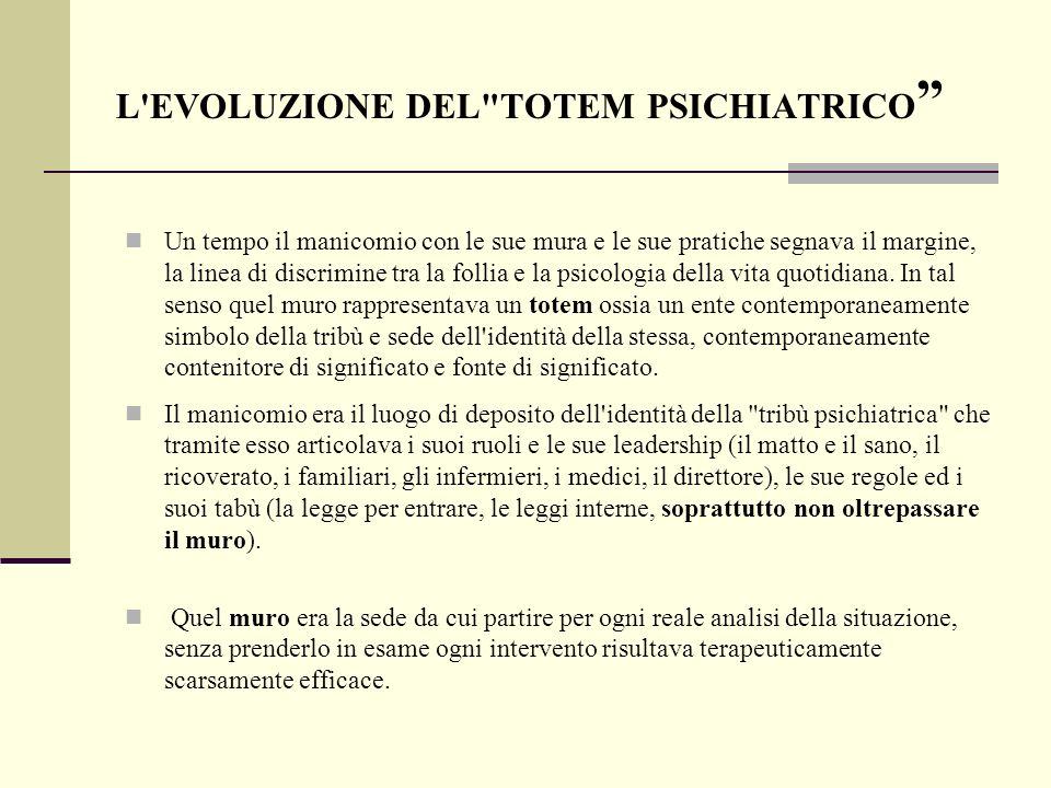 L EVOLUZIONE DEL TOTEM PSICHIATRICO