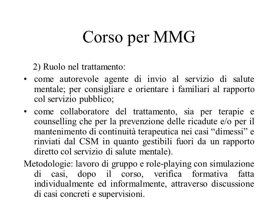 Corso per MMG 2) Ruolo nel trattamento: