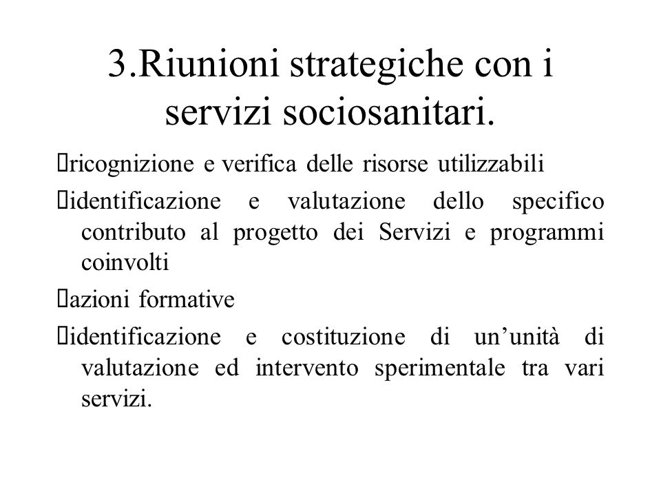3.Riunioni strategiche con i servizi sociosanitari.