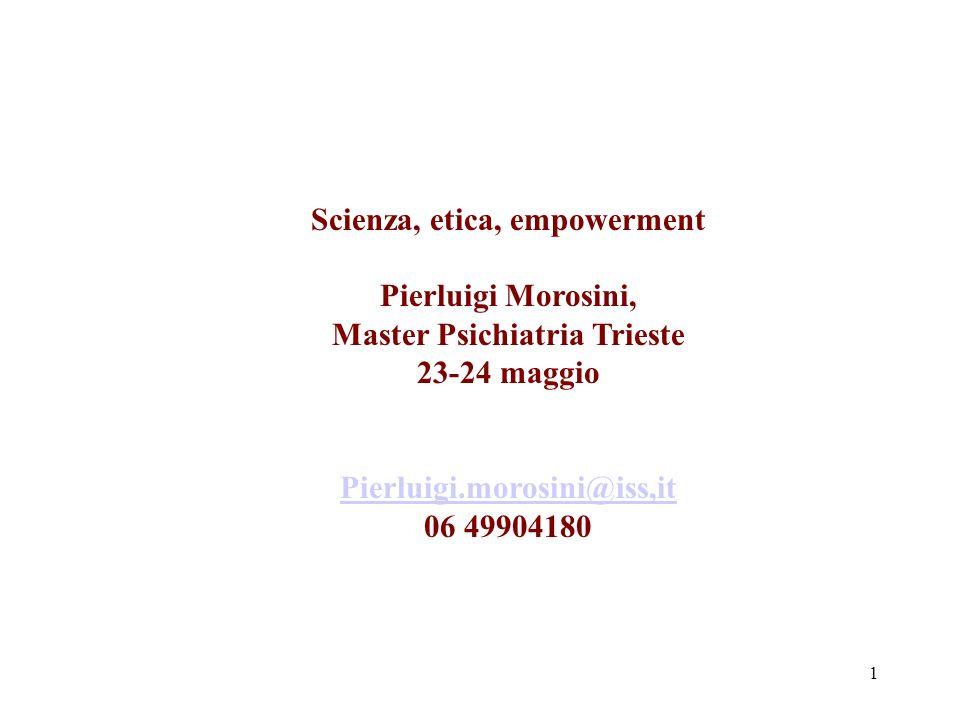 Scienza, etica, empowerment Pierluigi Morosini,