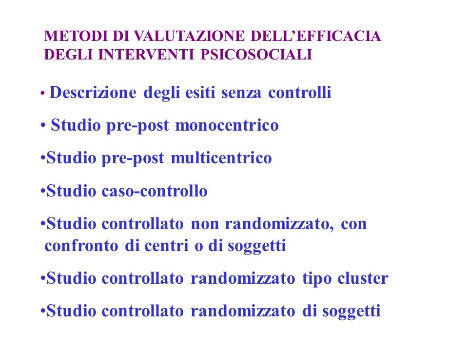 Studio pre-post monocentrico Studio pre-post multicentrico