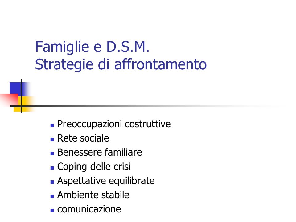 Famiglie e D.S.M. Strategie di affrontamento