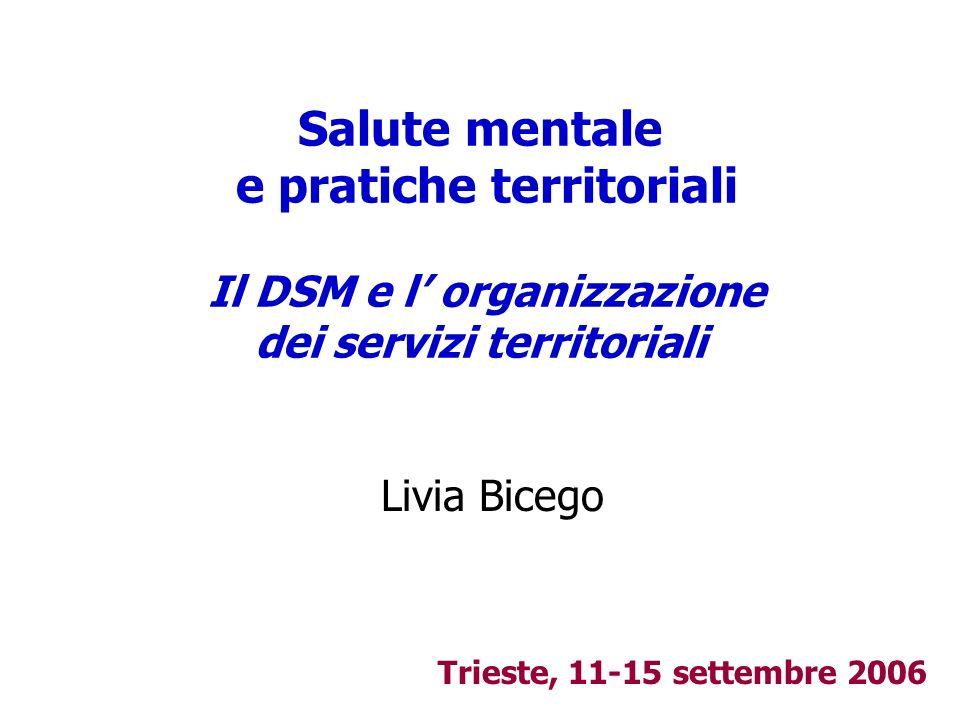 Salute mentale e pratiche territoriali Il DSM e l' organizzazione dei servizi territoriali