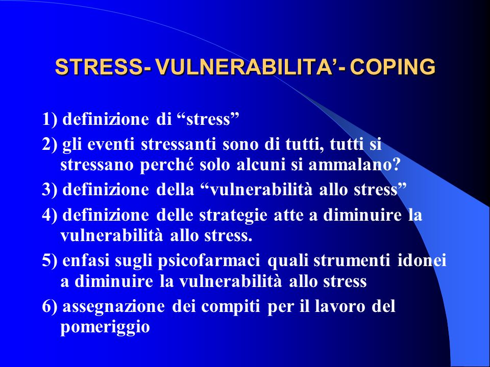 STRESS- VULNERABILITA'- COPING