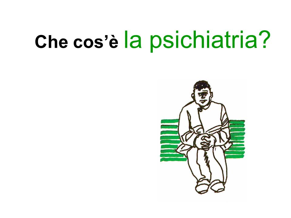Che cos'è la psichiatria