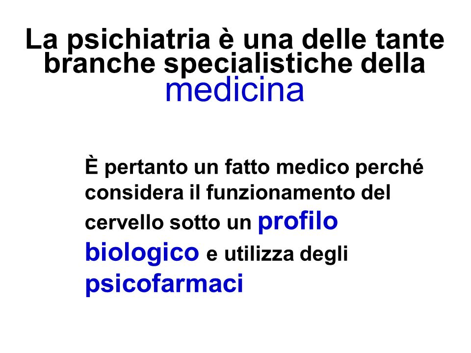 La psichiatria è una delle tante branche specialistiche della medicina