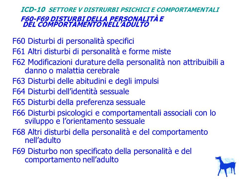 F60-F69 DISTURBI DELLA PERSONALITÀ E DEL COMPORTAMENTO NELL'ADULTO