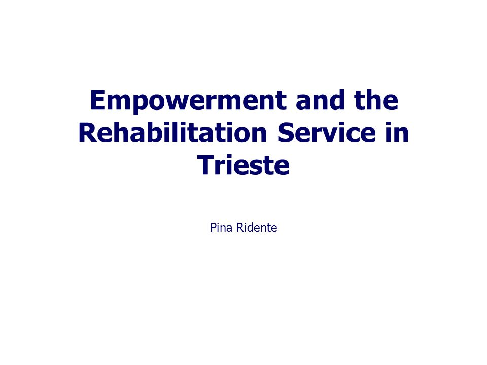 Empowerment and the Rehabilitation Service in Trieste
