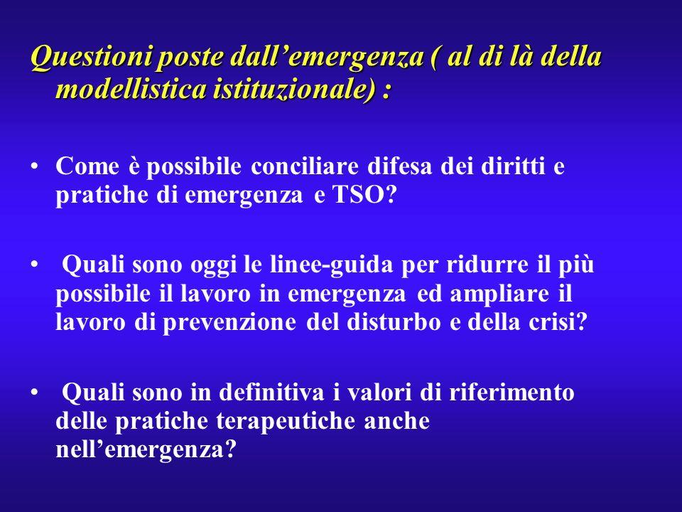 Questioni poste dall'emergenza ( al di là della modellistica istituzionale) :