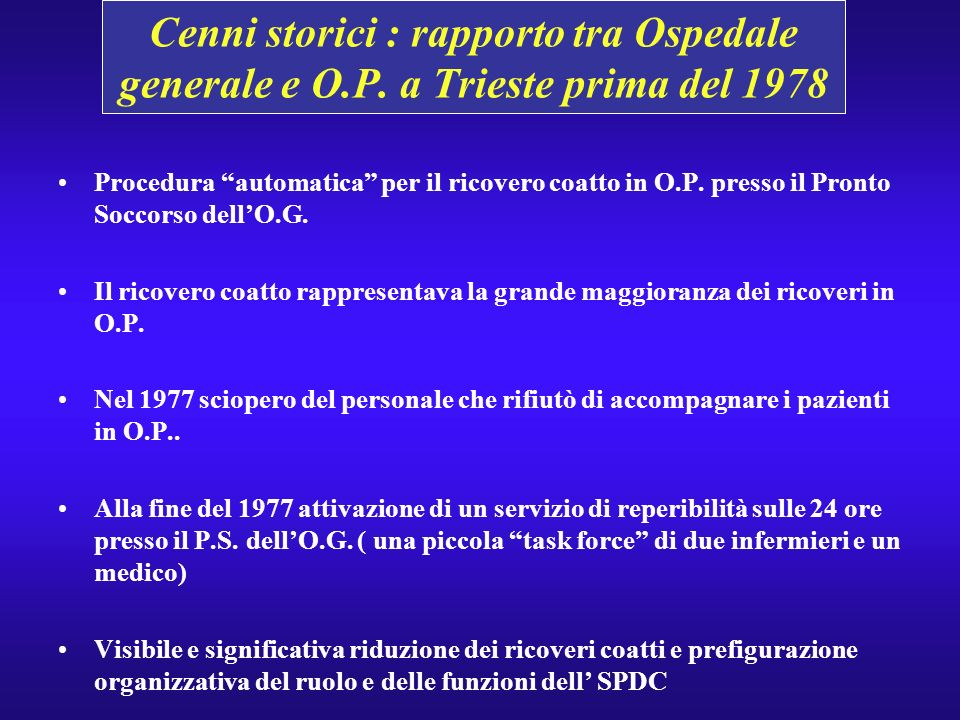 Cenni storici : rapporto tra Ospedale generale e O. P