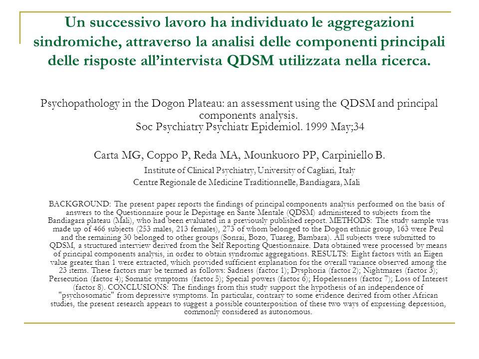 Un successivo lavoro ha individuato le aggregazioni sindromiche, attraverso la analisi delle componenti principali delle risposte all'intervista QDSM utilizzata nella ricerca.