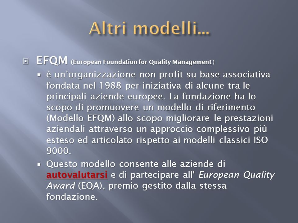 Altri modelli... EFQM (European Foundation for Quality Management )