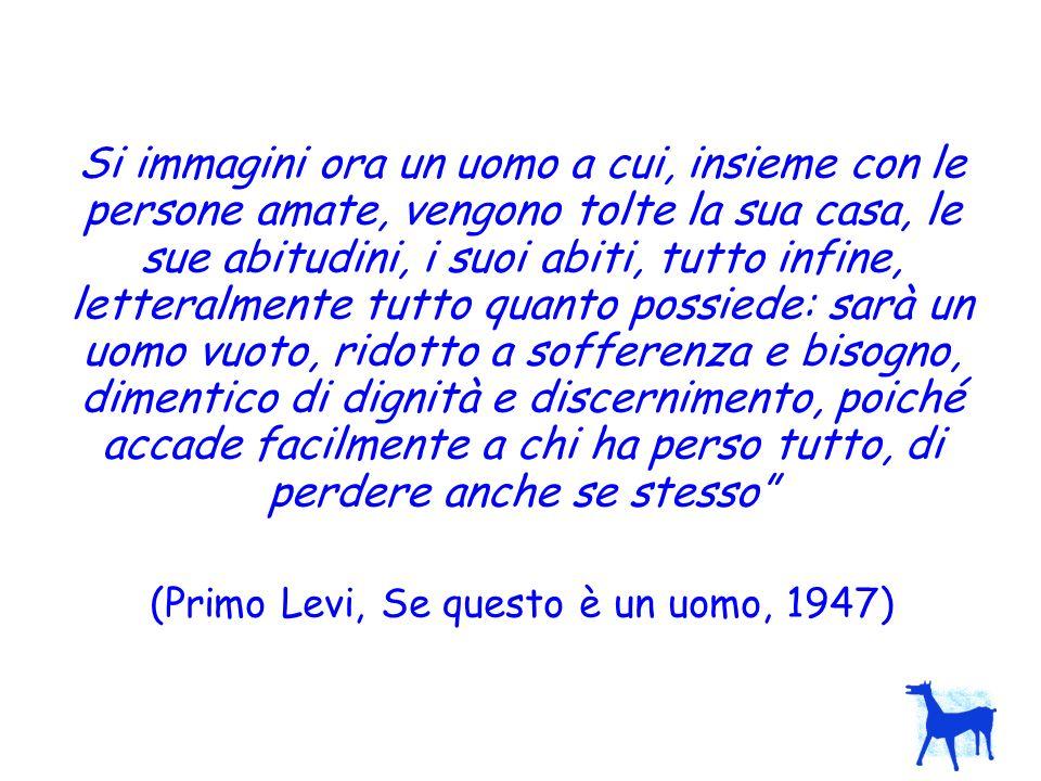 (Primo Levi, Se questo è un uomo, 1947)