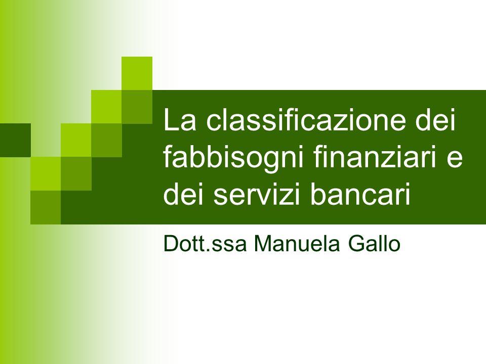 La classificazione dei fabbisogni finanziari e dei servizi bancari