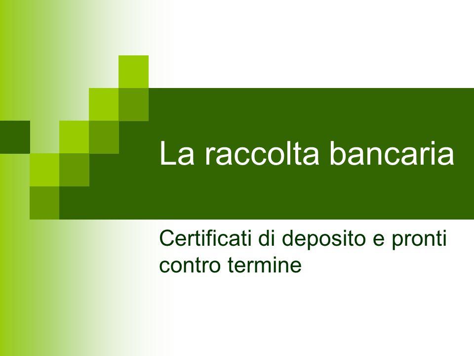 Certificati di deposito e pronti contro termine
