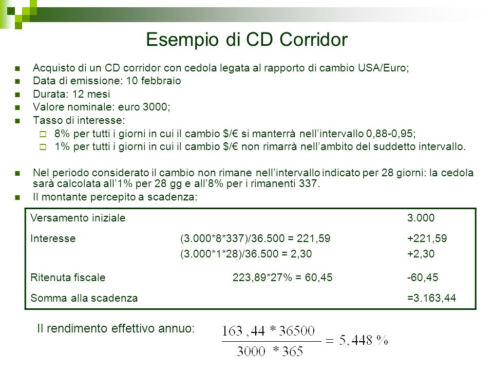 Esempio di CD Corridor Il rendimento effettivo annuo: