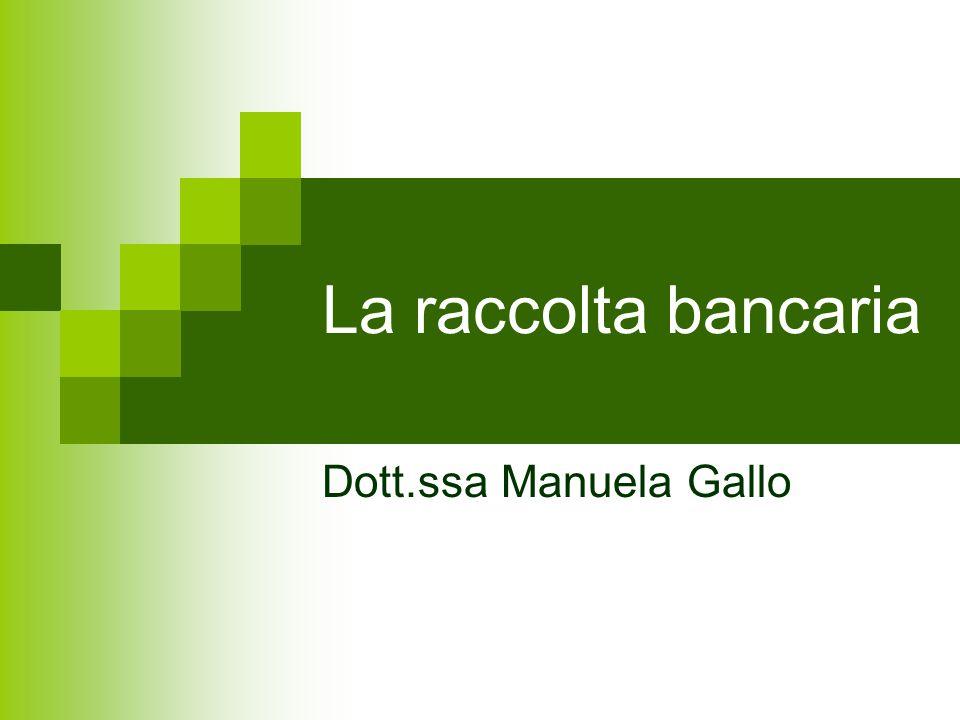 La raccolta bancaria Dott.ssa Manuela Gallo