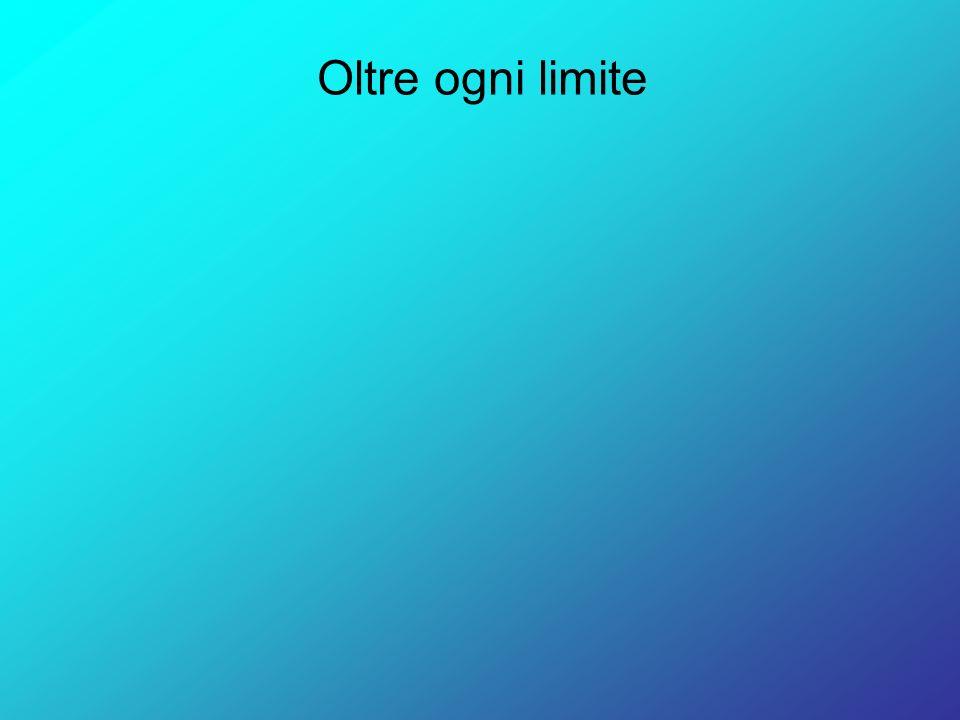 Oltre ogni limite