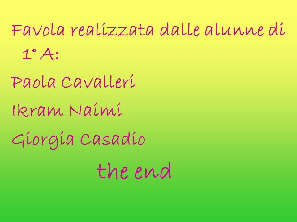 Favola realizzata dalle alunne di 1° A: Paola Cavalleri Ikram Naimi