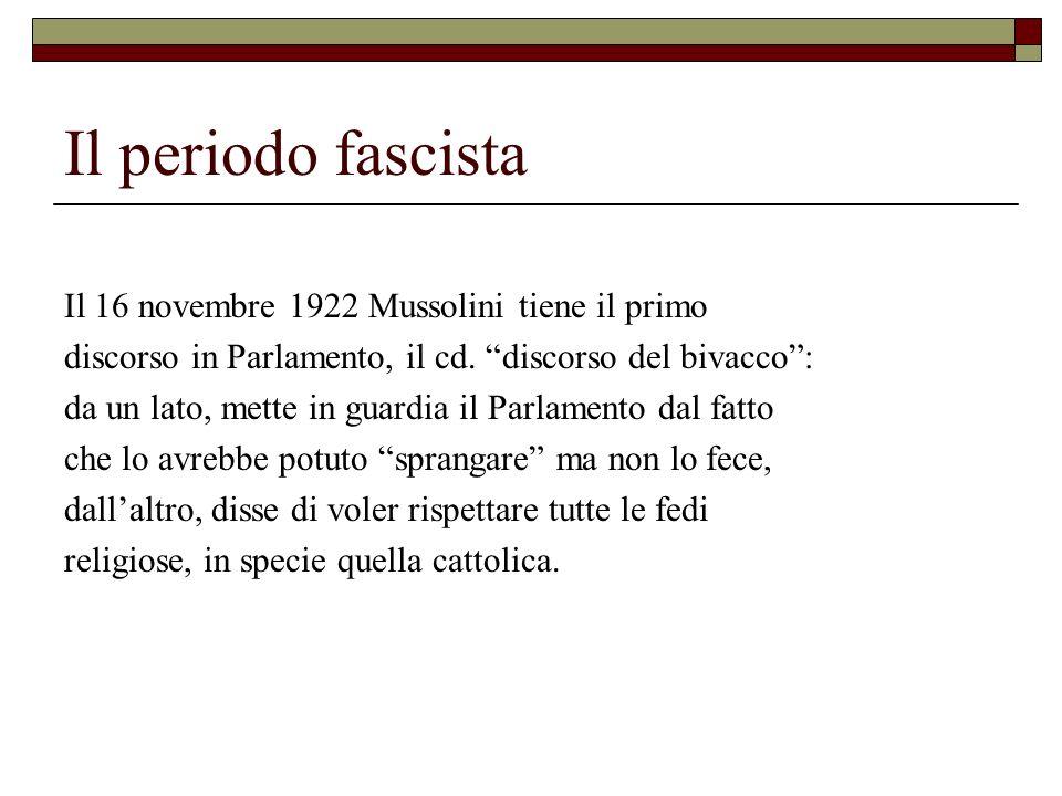Il periodo fascista Il 16 novembre 1922 Mussolini tiene il primo