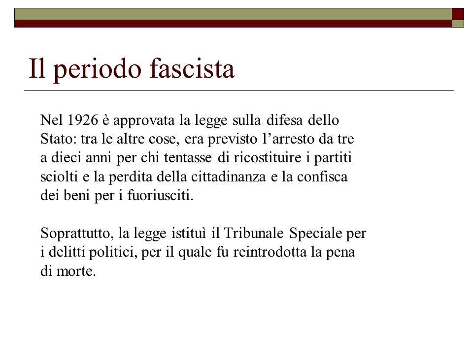 Il periodo fascista Nel 1926 è approvata la legge sulla difesa dello