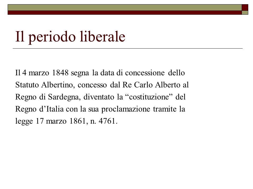 Il periodo liberale Il 4 marzo 1848 segna la data di concessione dello