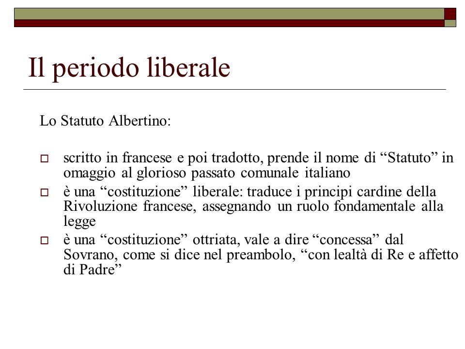 Il periodo liberale Lo Statuto Albertino: