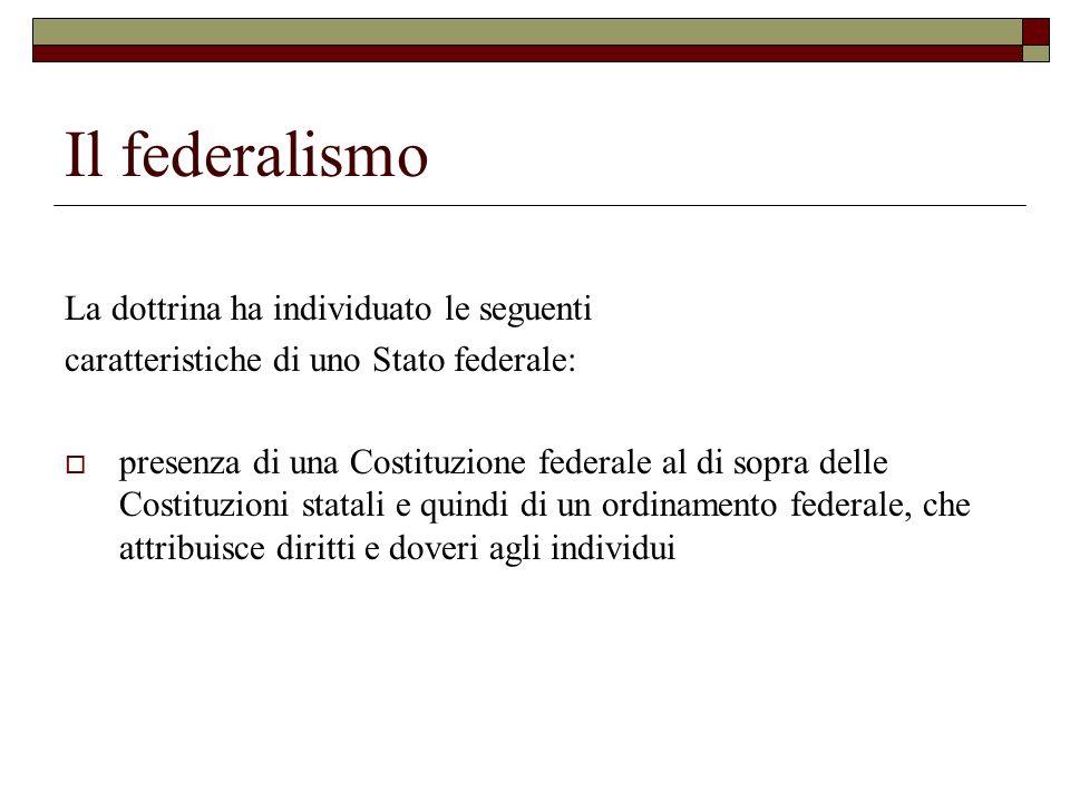 Il federalismo La dottrina ha individuato le seguenti
