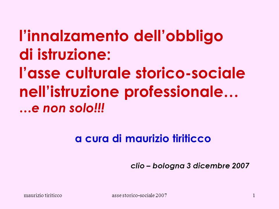 l'innalzamento dell'obbligo di istruzione: l'asse culturale storico-sociale nell'istruzione professionale… …e non solo!!! a cura di maurizio tiriticco clio – bologna 3 dicembre 2007
