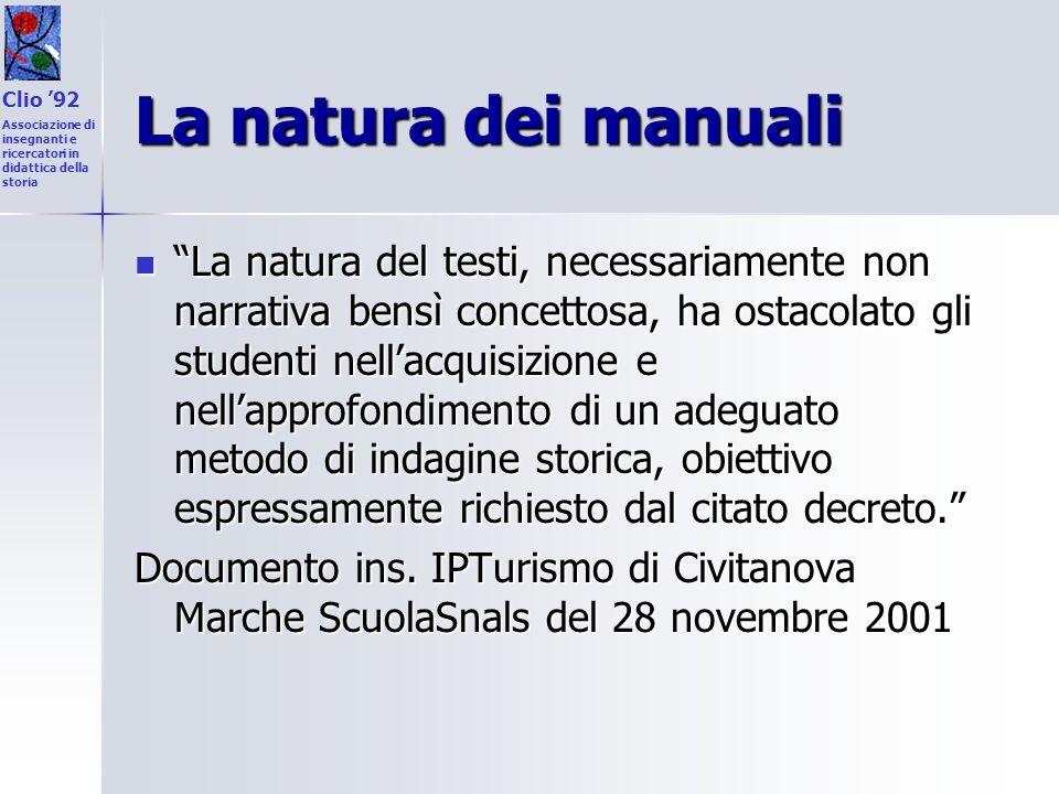 Clio '92 Associazione di insegnanti e ricercatori in didattica della storia. La natura dei manuali.