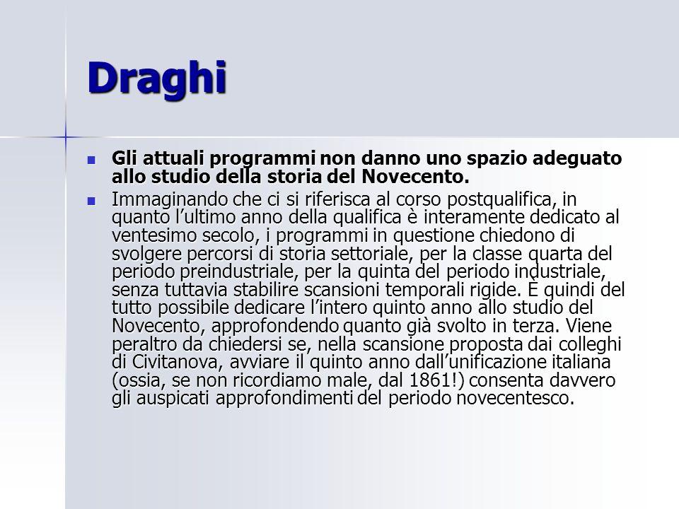 Draghi Gli attuali programmi non danno uno spazio adeguato allo studio della storia del Novecento.