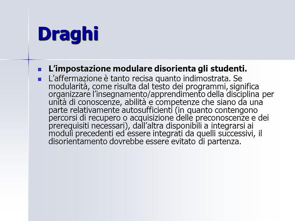 Draghi L'impostazione modulare disorienta gli studenti.