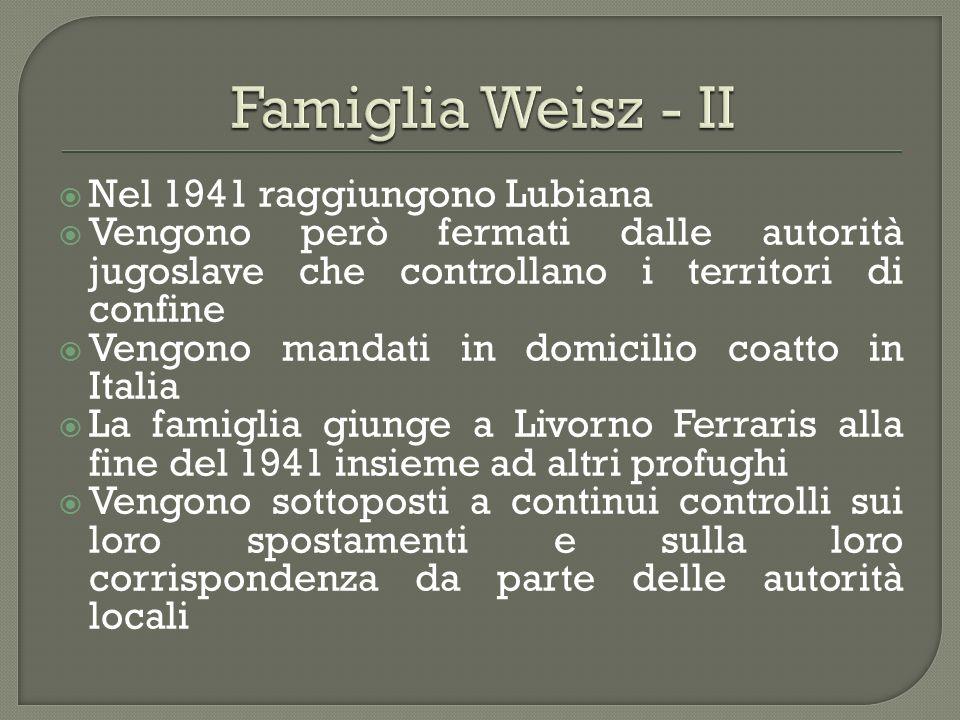 Famiglia Weisz - II Nel 1941 raggiungono Lubiana