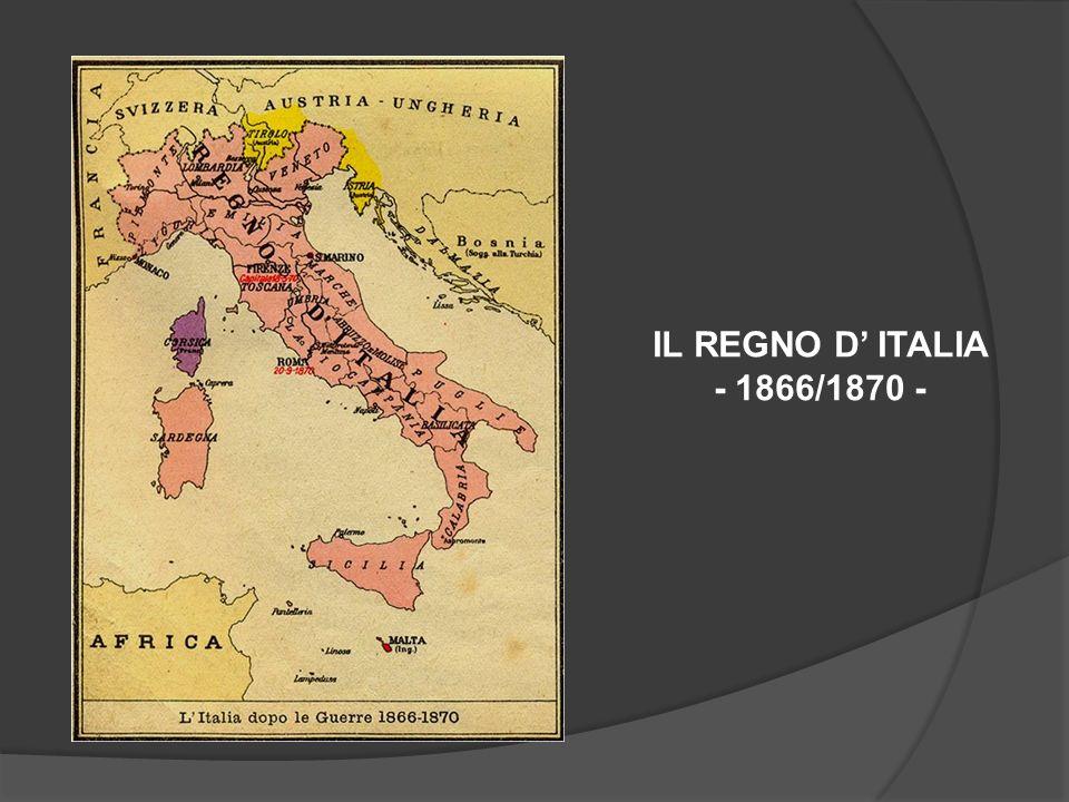 IL REGNO D' ITALIA - 1866/1870 -