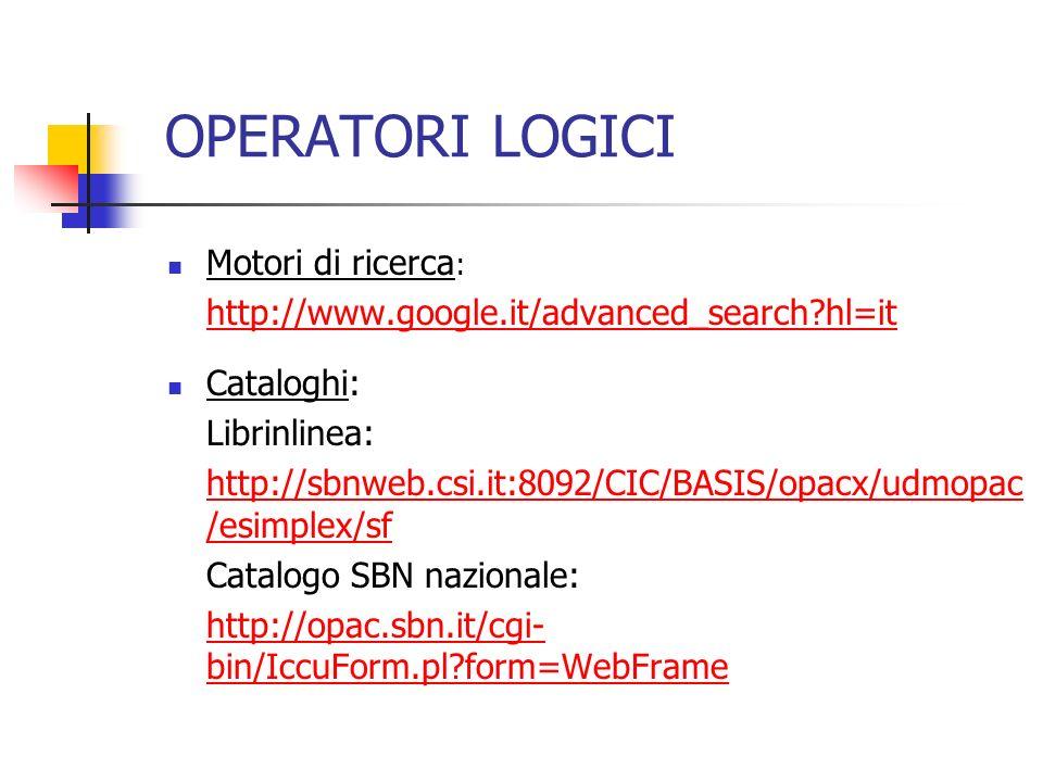OPERATORI LOGICI Motori di ricerca: Cataloghi: Librinlinea: