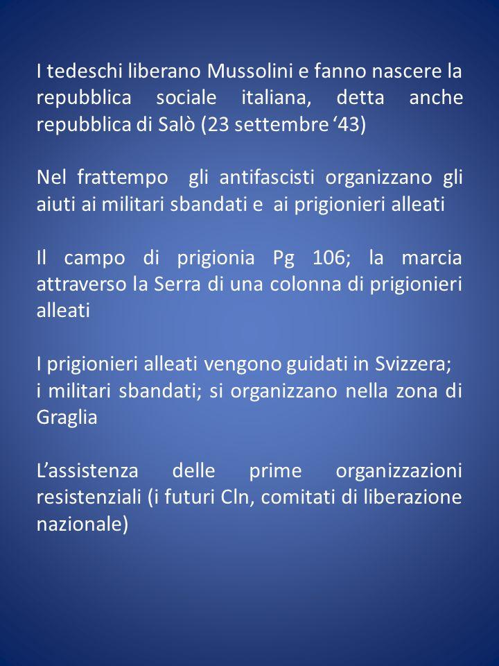 I tedeschi liberano Mussolini e fanno nascere la repubblica sociale italiana, detta anche repubblica di Salò (23 settembre '43)