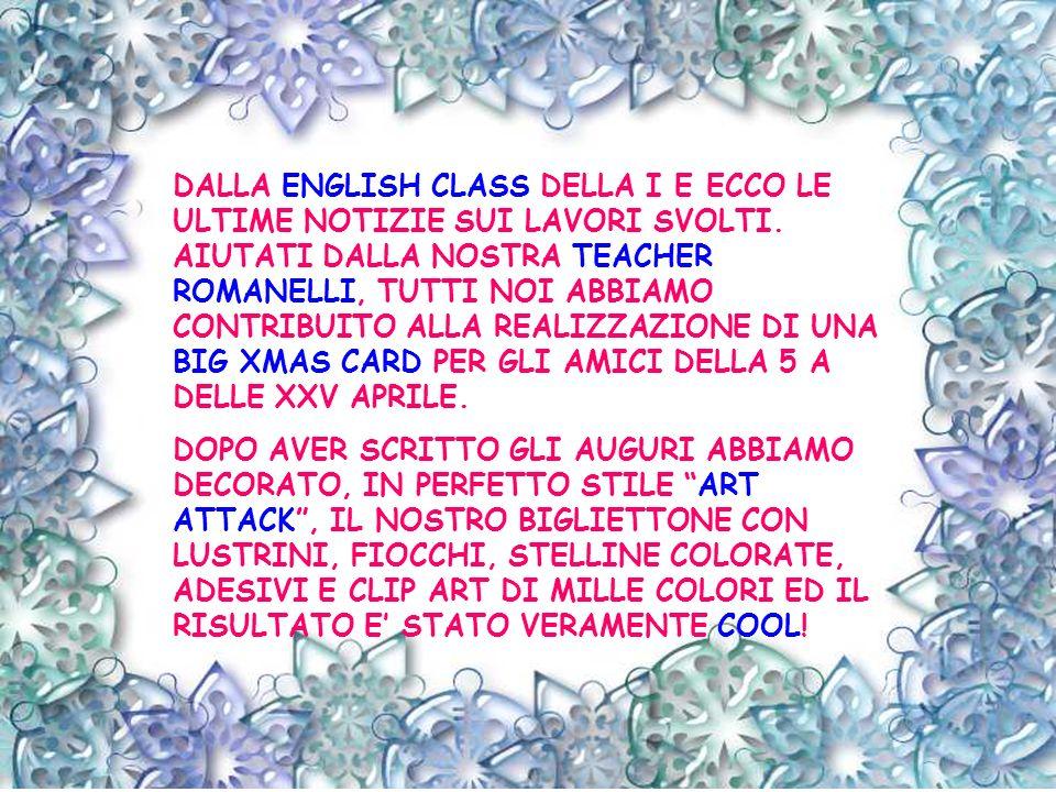 DALLA ENGLISH CLASS DELLA I E ECCO LE ULTIME NOTIZIE SUI LAVORI SVOLTI.