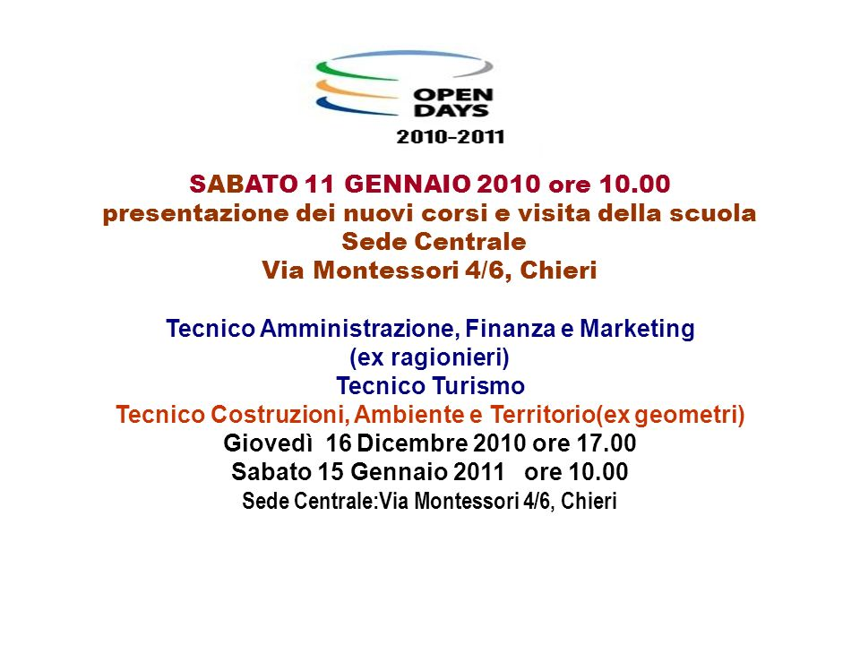 Via Montessori 4/6, Chieri Sede Centrale:Via Montessori 4/6, Chieri