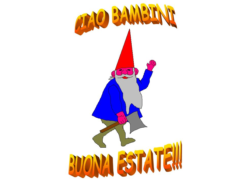CIAO BAMBINI BUONA ESTATE!!!