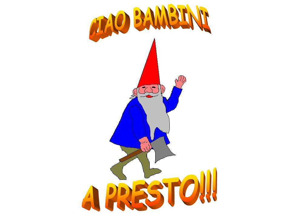 CIAO BAMBINI A PRESTO!!!