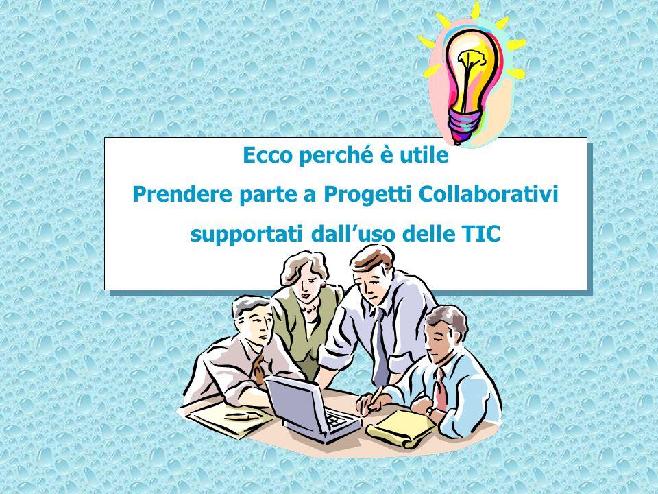 Prendere parte a Progetti Collaborativi supportati dall'uso delle TIC
